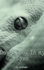Don't look in my eyes.  by AkiBaka