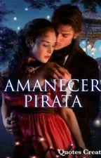 amanecer pirata (Completa) by vampersielisabet