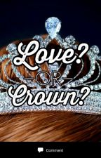 Love? Or crown? by RoMorgenstern