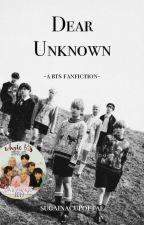 Dear Unknown    BTS ✔ by SugaInACupOfTae