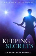 Keeping Secrets (An Anonymous Novella) by DumDumPops4