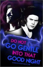 Do Not Go Gentle Into That Good Night PL (Larry Stylinson) by EndlessNight28