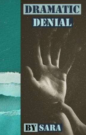 DRAMATIC DENIAL by -unrelatedtwins-