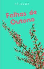 FOLHAS DE OUTONO   by RDPaulino