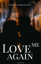 Love me again by Albn_P