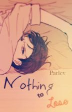Nothing to lose. by Parlev