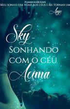 Sky - Sonhando com o céu acima by Poseidon2Julian
