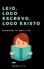 Leio, logo escrevo, logo existo by MabillyK