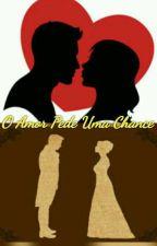 Orgulho e Preconceito: O Amor Pede Uma Chance. (Fanfic) by AmorPorRomance2