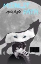 Moonlit Path© (Louis fanfic) COMPLETED by bellebug23