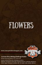 Flowers (1st Asian Storywriting Challenge) by StorymakersLeague