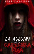 La asesina de la caperuza roja by JessicaPluma