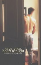 Save Your Heart Tonight (Zayn Malik Love Story) *COMPLETED* by TheFactionless