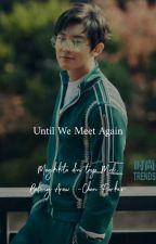 Until We Meet Again by SenyoraNoufa