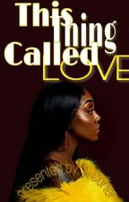 This Thing Called Love (Dave East) by AnitaCarter9
