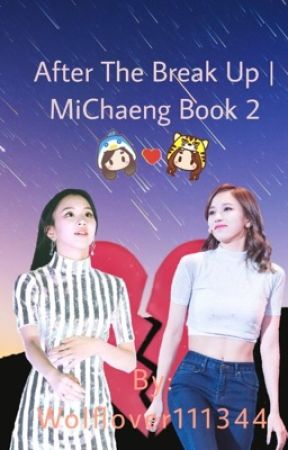 After The Breakup | MiChaeng Book 2 by Wolflover111344