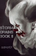 Storm Drains (Book II) Pennywise love Fan-Fic  by adria101