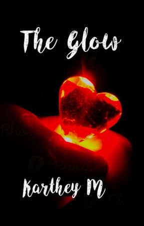 The Glow (A Short Story) by KartheyM
