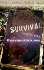 Survival - NOT COMPLETED - Writer's block by gymnastics_meg