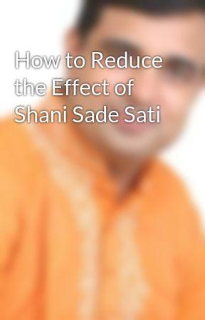 How to Reduce the Effect of Shani Sade Sati - Wattpad