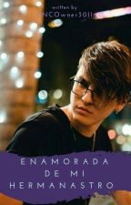 ENAMORADA DE MI HERMANASTRO (C. V)  by CNCOwner3011