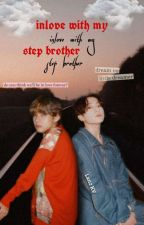 In love with my stepbrother by user97371936