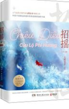 [ FULL ] Chiêu Diêu - Cửu Lộ Phi Hương by MiNhon