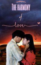 The Harmony Of Love (LeAga) by airaduhgreat