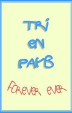 tri en payb forever ever by einsy1c