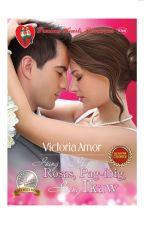 Isang Rosas, Isang Pag-ibig, Isang Ikaw by PHR_Novels