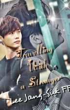 ✔Travelling With A Stranger (Lee Jong-Suk FF) COMPLETED by MakaKwon
