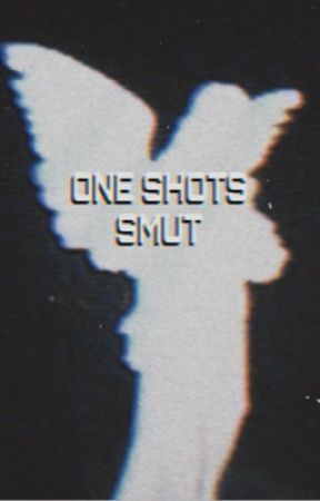 ONE SHOTS & SMUT [5sos/1D] by flawless_violence