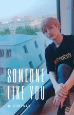 Someone like you || WinWin by -jiminly