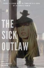 The sick outlaw by PillbillyBlues