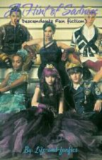 A Hint of Sadness (Descendants) **Slow Updates** by Life-and-fanfics