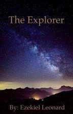 The Explorer by ZekeLeonard