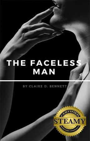 The Faceless Man [COMPLETED] by clairedbennett