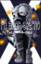 Mi amor eterno (cross!sans x reader)  by MaruRz