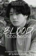 BLOOD OBSESSION | JJK by Jungfication