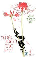 Nghiệt Oán Tóc Xanh - Hồng Nương Tử [ TẤM VẢI ĐỎ - P2 ] by itsraininginthesun