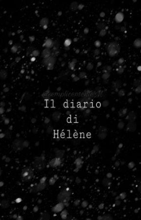 Il diario di Hélène. by semplicementeM