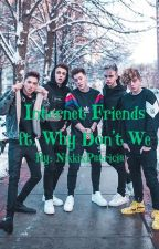 Internet Friends ft. Why Don't We by NikkixPatricia