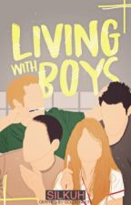Living with boys by silkuh
