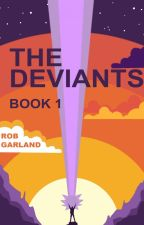 The Deviants: Book 1 by mythicalman