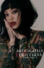 Articulately Voiceless   ✓ by ishaqzadein
