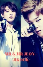 [171] Mr & Mr Jeon - Jikook [COMPLETED] by btsrockz