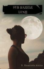 UNDER THE MOONLIGHT - Sub razele lunii  by ami_ema