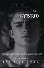THE HYBRID   by Jayniel_ezra
