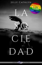 La Sociedad [LGBTQ+]  by JellyCathlyn