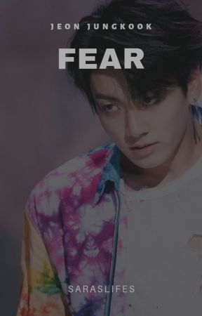 FEAR ➸ Jeon Jungkook. by Saraslifes